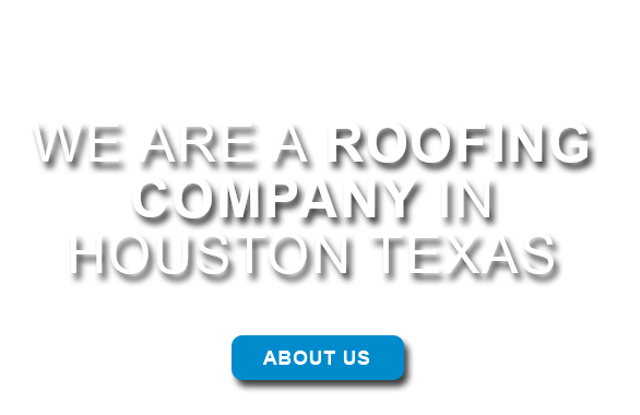 TITLE we are a roofing company in houston texas